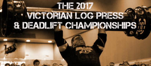 2017 Victorian Log Lift & Deadlift Championships
